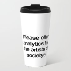 Please Offer Analytics For The Artists Of Society6 Metal Travel Mug