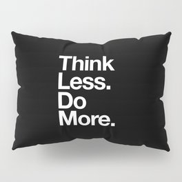 Think Less Do More Inspirational Wall Art black and white typography poster design home wall decor Pillow Sham