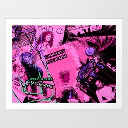 POP CULTURE FASCINATION  Art Print