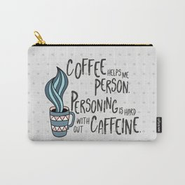 Coffee Helps Me Person Carry-All Pouch