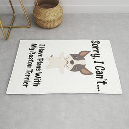Sorry I Can't I Have Plans With My Boston Terrier Funny Dog Design Rug