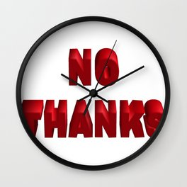 no Thanks   (A7 B0036) Wall Clock