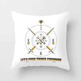 Let's Push Things Forwards Throw Pillow