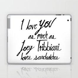 Joey Tribbiani loves sandwiches Black and White Laptop & iPad Skin