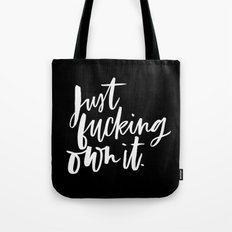 Just Fucking Own it Tote Bag