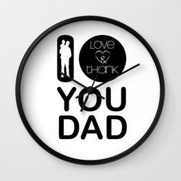 I LOVE & THANK YOU DAD (Black & White) Wall Clock