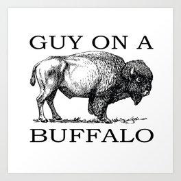 Guy on a Buffalo Art Print