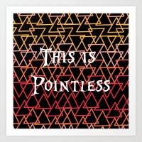 Pointless Art Print