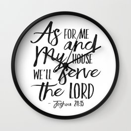Joshua 24:15, As For Me And My House We Will Serve The Lord,Bible Verse,Scripture Art,Bible Print,Bi Wall Clock