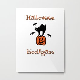 Halloween Hooligans Metal Print