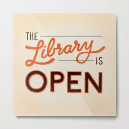 The Library is Open Metal Print