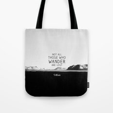 Not All Who Wander Are Lost... Tote Bag