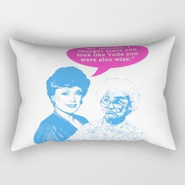 """Golden Girls """"My mistake. I thought since you look like Yoda you were also wise."""" Rectangular Pillow"""