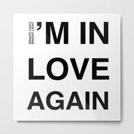 Love Part II 'I'm In Love Again' Metal Print