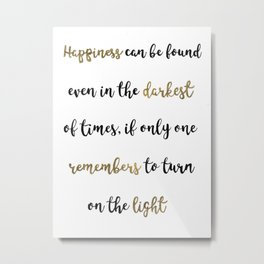 Happiness Can Be Found... Metal Print