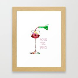 Pour the Wine! Framed Art Print