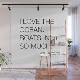 Jeff Goldblum Boats Quote Wall Mural