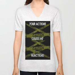 Your Actions Cause My Reaction Unisex V-Neck