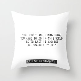 Ernest Hemingway quote two Throw Pillow