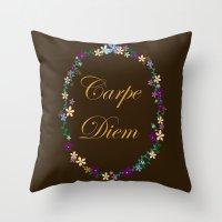 carpe diem Throw Pillows featuring Carpe Diem by Pendientera