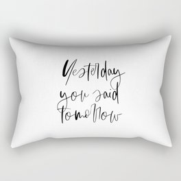 Yesterday You Said Tomorrow, Office Wall Decor, Fitness Gifts, Motivational Poster Rectangular Pillow