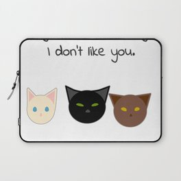If My Cats Don't Like You... Laptop Sleeve