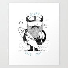 Surf till I die Art Print