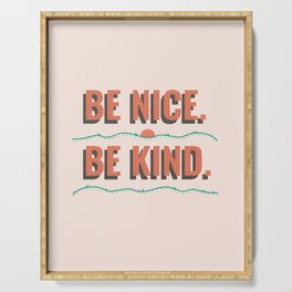 Be Nice, Be Kind Serving Tray