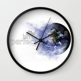 world isn't perfect Wall Clock