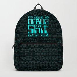 Debug IT / When all else fails… Backpack