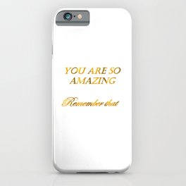 you are so amazzing 2 ( https://society6.com/vickonskey/collection ) iPhone Case
