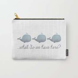 Whale Whale Whale What Do We Have Here? Carry-All Pouch