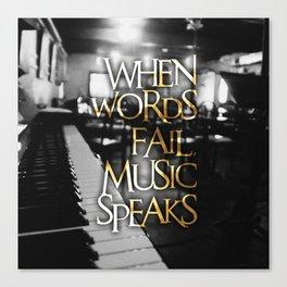 When Words Fail Music Speaks Canvas Print