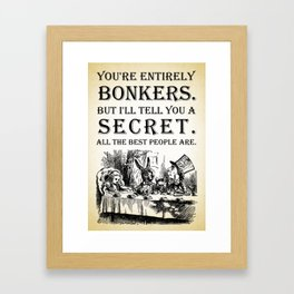Alice In Wonderland - Tea Party - You're Entirely Bonkers - Quote Framed Art Print