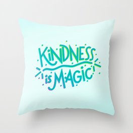 Kindness is Magic Throw Pillow