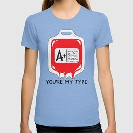 You're my type T-shirt