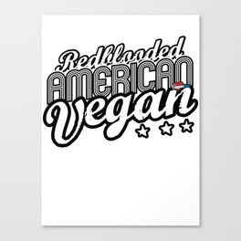 """Red-blooded American Vegan"" Canvas Print"
