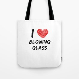 I Love Blowing Glass Tote Bag