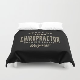 I'm a Chiropractor Duvet Cover