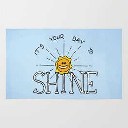 It's your day to shine Rug