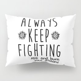 Keep Fighting Pillow Sham