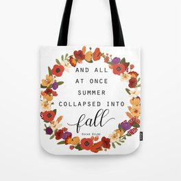 And All At Once Summer Collapsed Into Fall Tote Bag