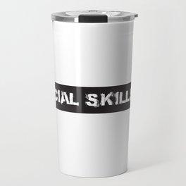 No social skills Travel Mug