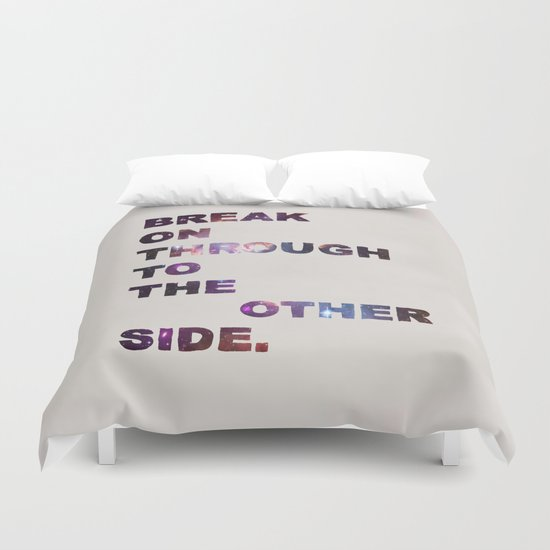 Break On Through Duvet Cover
