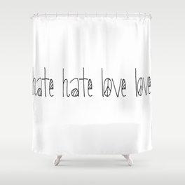 hate hate love love Shower Curtain