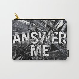 Answer Me Carry-All Pouch