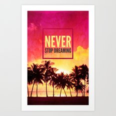 NEVER STOP DREAMING - for iphone Art Print