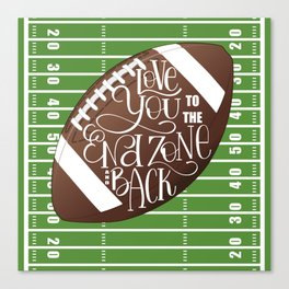 Love You to the End Zone and Back Football Design Canvas Print