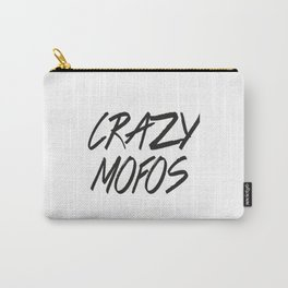 Crazy mofos Carry-All Pouch