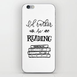 I'd rather be READING iPhone Skin
